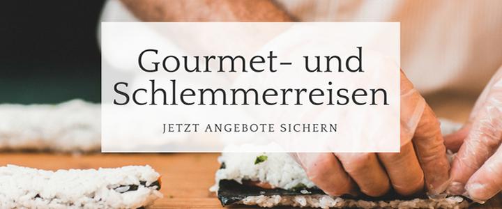 Gourmet und Schlemmerreisen